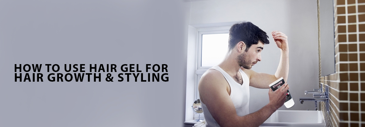 The Correct Way Of Using Gels For Hair Styling & Hair Growth Is Here!   How To Use Hair Gel For Hair Growth & Styling