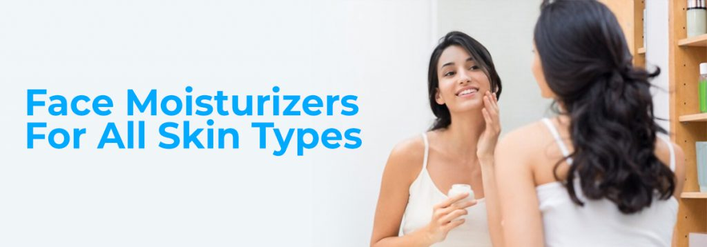 Here's How to Pick the Right Face Moisturizer for Your Skin Type | super smelly face cream | best moisturizer for dry skin in india | best cream for oily skin pimples